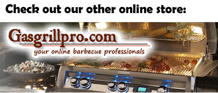 Check out our other store - www.gasgrillpro.com